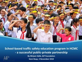 School-based traffic safety education program in HCMC - a successful public-private partnership