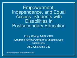 Empowerment, Independence, and Equal Access: Students with Disabilities in Postsecondary Education