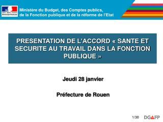 PRESENTATION DE L'ACCORD «SANTE ET SECURITE AU TRAVAIL DANS LA FONCTION PUBLIQUE»