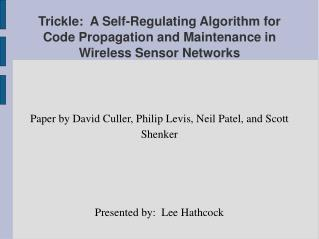 Paper by David Culler, Philip Levis, Neil Patel, and Scott Shenker Presented by:  Lee Hathcock