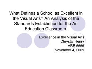 Excellence in the Visual Arts Chrystal Henry ARE 6666 November 4, 2009