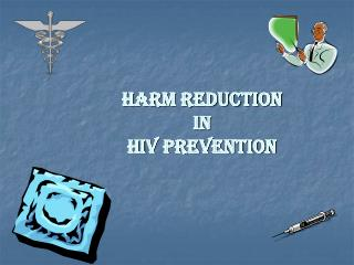 Harm Reduction  IN  HIV Prevention