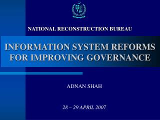 INFORMATION SYSTEM REFORMS FOR IMPROVING GOVERNANCE