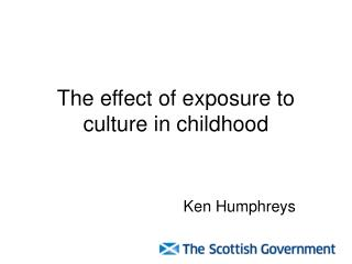 The effect of exposure to culture in childhood
