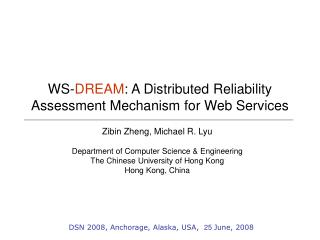 WS - DREAM : A Distributed Reliability Assessment Mechanism for Web Services