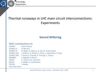 Thermal runaways in LHC main circuit interconnections: Experiments Gerard Willering