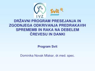 Program Svit Dominika Novak Mlakar, drd. spec.