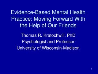 Evidence-Based Mental Health Practice: Moving Forward With  the Help of Our Friends