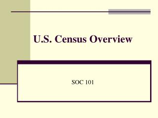 U.S. Census Overview