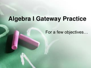 Algebra I Gateway Practice