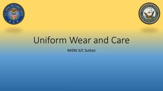 Uniform Wear and Care