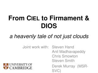 From C IEL  to Firmament & DIOS a heavenly tale of not just clouds