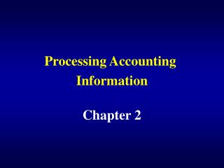 Processing Accounting  Information
