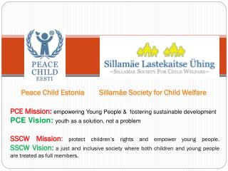 Peace Child Estonia	      Sillamäe Society for Child Welfare
