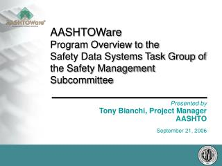 Presented by Tony Bianchi, Project Manager AASHTO September 21, 2006