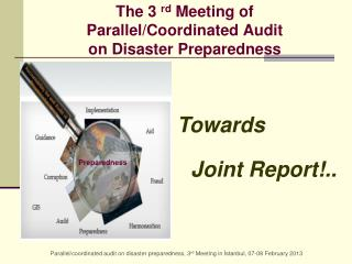 The 3  rd  Meeting of Parallel/Coordinated Audit  on Disaster Preparedness