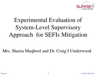 Experimental Evaluation of System-Level Supervisory Approach  for SEFIs  Mitigation
