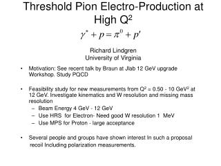 Threshold Pion Electro-Production at High Q 2 Richard Lindgren University of Virginia