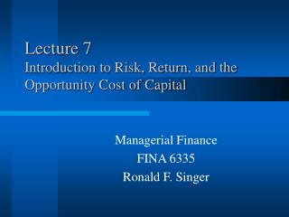 Lecture 7 Introduction to Risk, Return, and the 	  Opportunity Cost of Capital