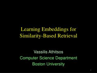 Learning Embeddings for  Similarity-Based Retrieval