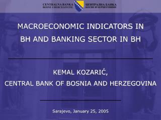 MACROECONOMIC INDICATORS IN BH  AND  BANKING SECTOR  IN  BH