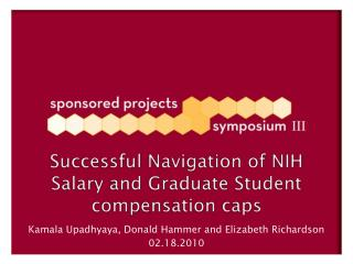 Successful Navigation of NIH Salary and Graduate Student compensation caps