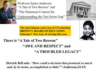 "There is ""A Tale of Two Browns""   ""AWE AND RESPECT"" and"