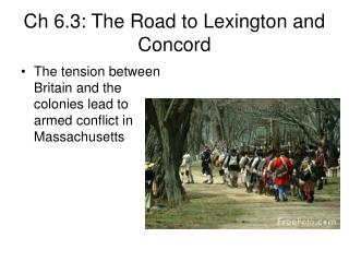 Ch 6.3: The Road to Lexington and Concord