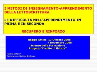 Reggio Emilia  17 Ottobre 2008                              7 Novembre 2008