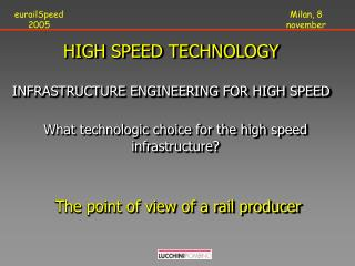 HIGH SPEED TECHNOLOGY INFRASTRUCTURE ENGINEERING FOR HIGH SPEED