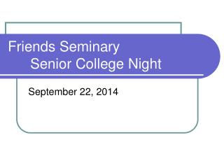 Friends Seminary 	Senior College Night