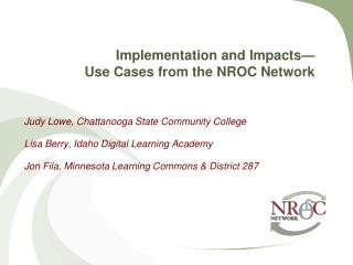 Implementation and Impacts— Use Cases from the NROC Network