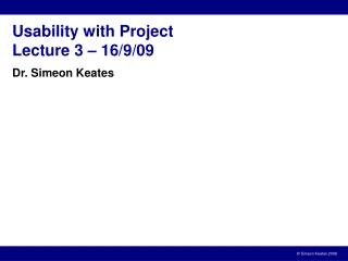 Usability with Project Lecture 3  –  16/9/09