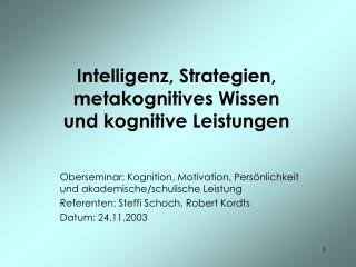 Intelligenz, Strategien, metakognitives Wissen  und kognitive Leistungen