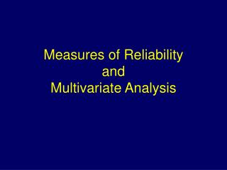 Measures of Reliability and  Multivariate Analysis