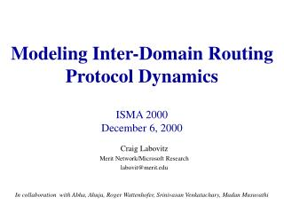 Modeling Inter-Domain Routing  Protocol Dynamics ISMA 2000 December 6, 2000