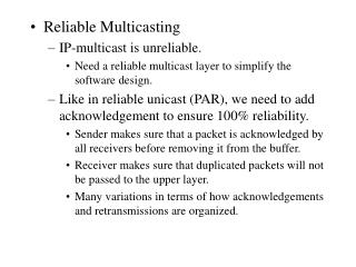 Reliable Multicasting IP-multicast is unreliable.