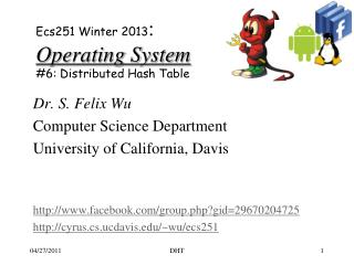 Ecs251 Winter 2013 : Operating System #6:  Distributed Hash Table