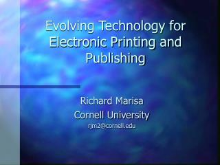 Evolving Technology for Electronic Printing and Publishing