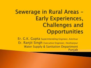Sewerage in Rural Areas –  Early Experiences, Challenges and Opportunities