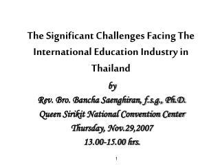 by Rev. Bro. Bancha Saenghiran, f.s.g., Ph.D. Queen Sirikit National Convention Center