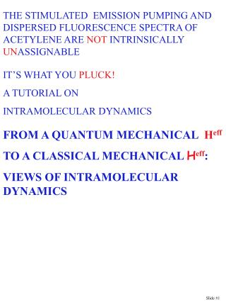 IT'S WHAT YOU  PLUCK! A TUTORIAL ON INTRAMOLECULAR DYNAMICS
