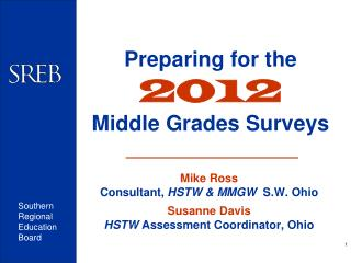Preparing for the 2012 Middle Grades Surveys