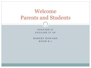 Welcome  Parents and Students