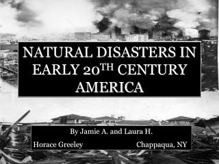 NATURAL DISASTERS IN EARLY 20 TH  CENTURY AMERICA
