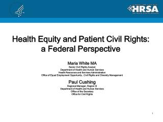 Maria White MA Senior Civil Rights Analyst Department of Health and Human Services