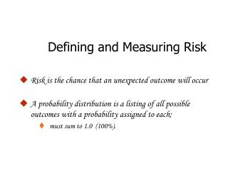 Defining and Measuring Risk