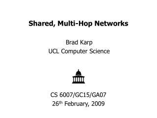 Shared, Multi-Hop Networks