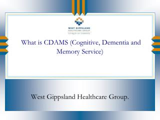 What is CDAMS (Cognitive, Dementia and Memory Service)