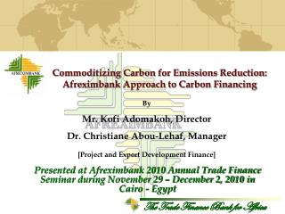 Commoditizing Carbon for Emissions Reduction: Afreximbank Approach to Carbon Financing